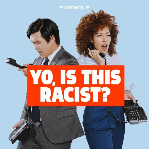 Cover art for podcast Yo, Is This Racist?