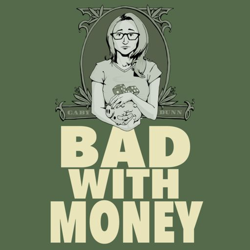 Cover art for podcast Bad With Money With Gaby Dunn