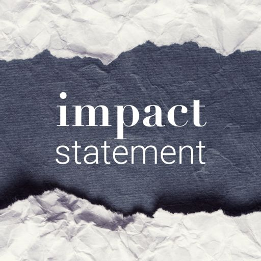 Cover art for podcast Impact Statement