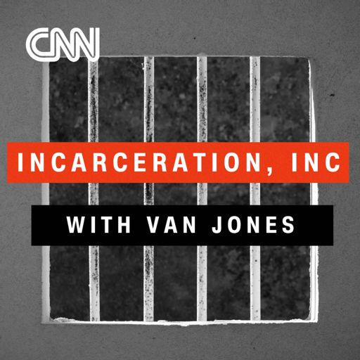 Cover art for podcast Incarceration, Inc. with Van Jones
