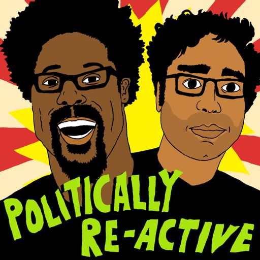Cover art for podcast Politically Re-Active with W. Kamau Bell & Hari Kondabolu