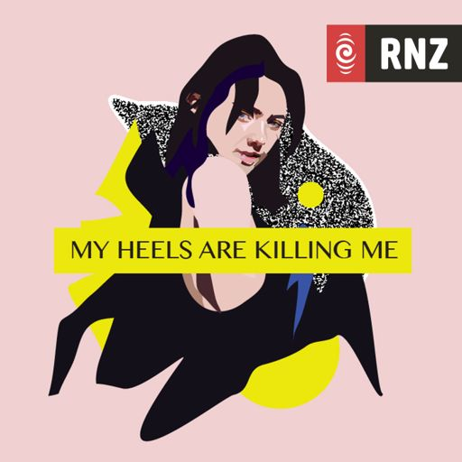Cover art for podcast RNZ: My Heels Are Killing Me