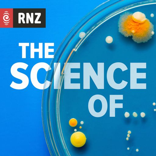 Cover art for podcast RNZ: The Science Of…