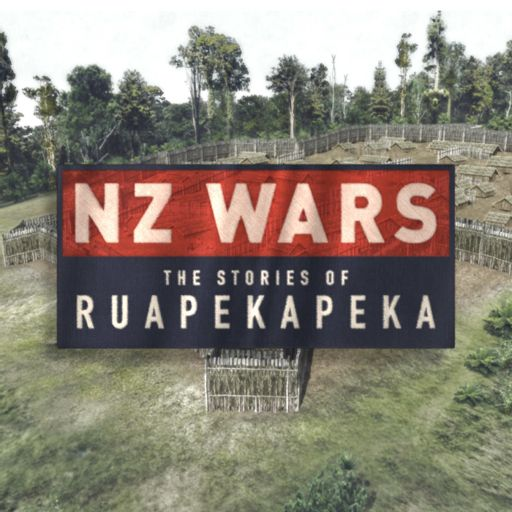 Cover art for podcast NZ Wars: The Stories of Ruapekapeka