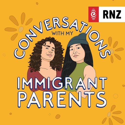 Cover art for podcast RNZ: Conversations With My Immigrant Parents