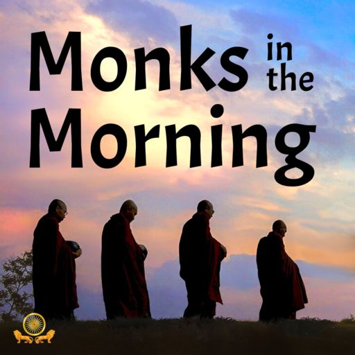 Cover art for podcast Monks in the Morning from Colombo Dhamma Friends