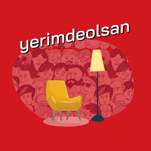 Cover art for podcast Yerimde Olsan?! - Türkçe Podcast